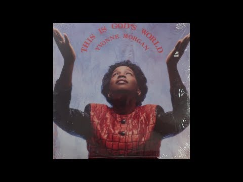 Yvonne Morgan - This Is God's World