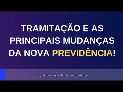 TRAMITAÇÃO E AS PRINCIPAIS MUDANÇAS DA NOVA PREVIDÊNCIA!