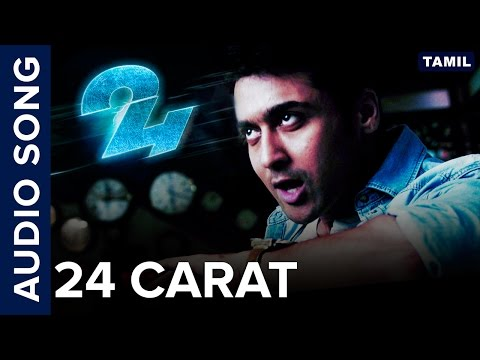 24 Carat | Full Audio Song | 24 Tamil Movie