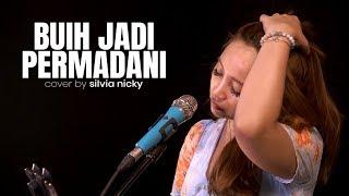 EXIST - BUIH JADI PERMADANI   COVER   SILVIA NICKY