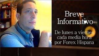 Breve Informativo - Noticias Forex del 10 de Julio del 2018