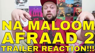 Gambar cover Na Maloom Afraad 2 TRAILER REACTION!!!