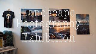 LANDSCAPE PHOTOGRAPHY EXHIBITION - How It Went