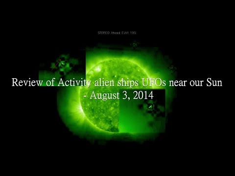 Review of Activity alien ships UFOs near our Sun - August 3, 2014