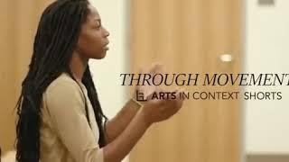 Through Movement: Arts in Context