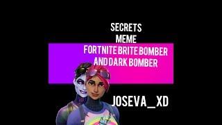 [♧Secrets♧]...°MEME°... FT. BRITE BOMBER AND DARK BOMBER fortnite fhs(new outro 2019!)