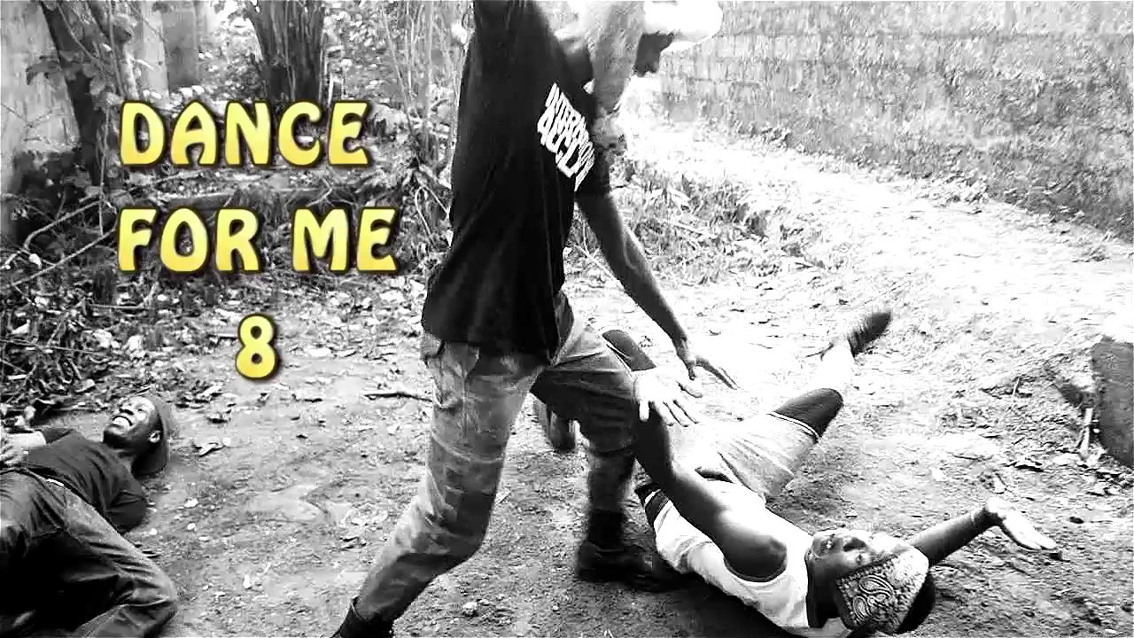 dance for me 8 (nigerian dance video)