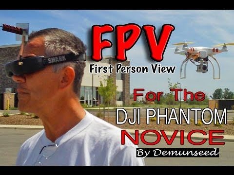 How To Fly FPV - DJI Phantom Quad Copter Multi Rotor Drone UAV