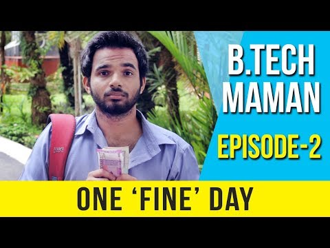 B Tech Maman - One 'Fine' Day