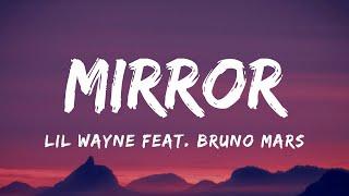 Lil Wayne feat. Bruno Mars - Mirror (Lyrics)