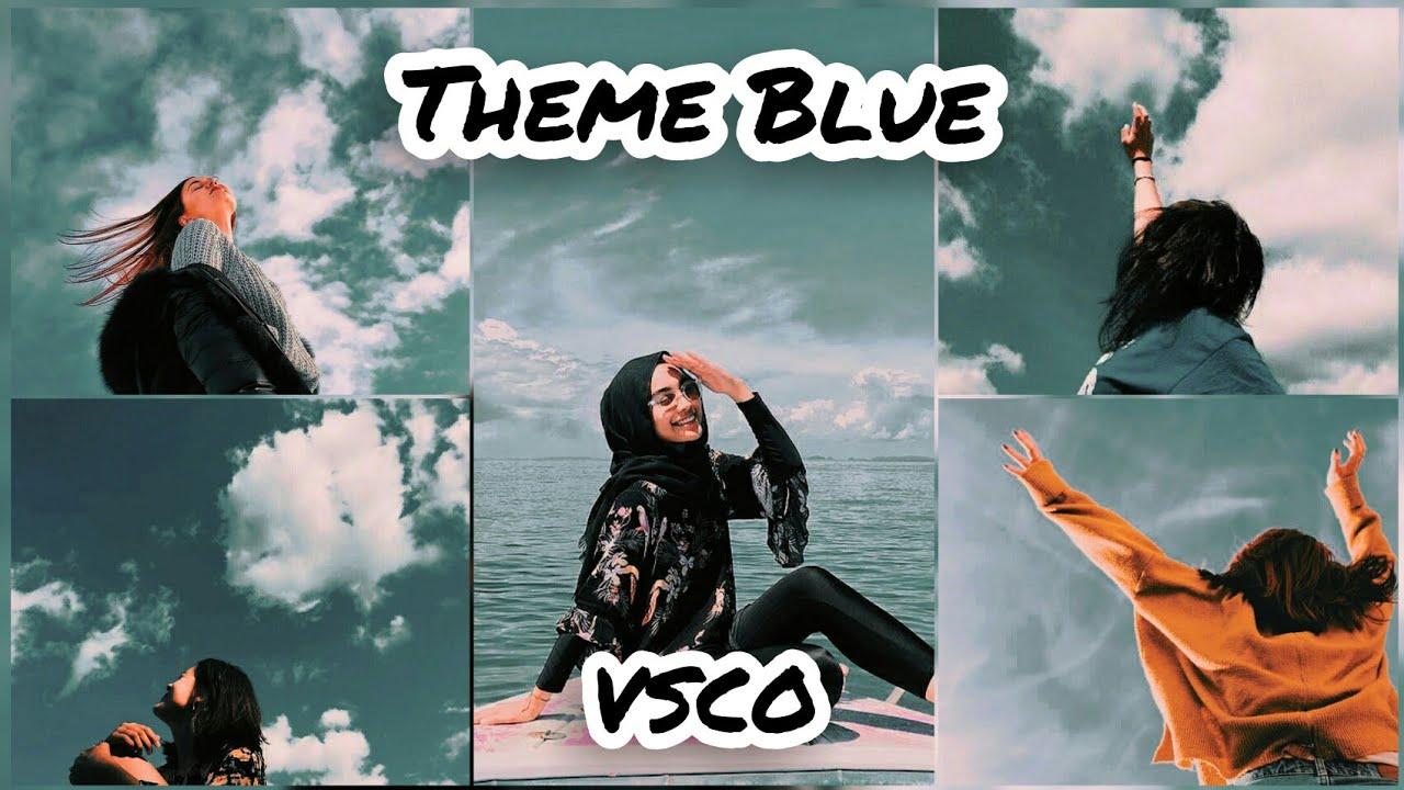 Cara Edit Foto Ala Selebgram Theme Blue di VSCO - YouTube