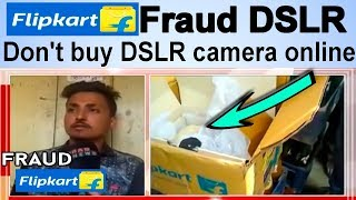Flipkart fraud DSLR || Don t buy DSLR camera online