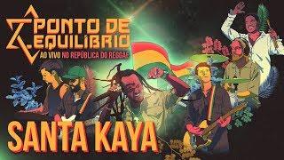 Ponto De Equilshybrio  Santa Kaya Ao... @ www.OfficialVideos.Net