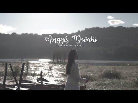 Anggis Devaki - Cinta Terbalas Nanti (Official Music Video)