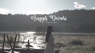 Download Anggis Devaki  Cinta Terbalas Nanti