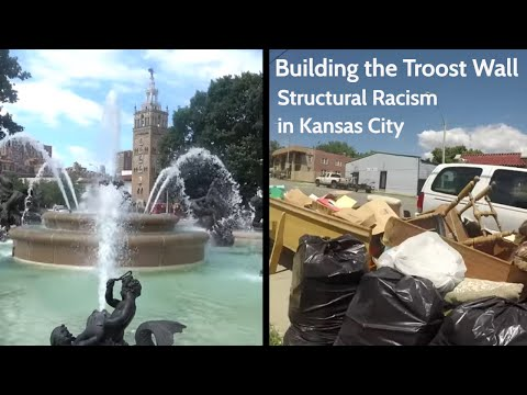 Building the Troost Wall: Structural Racism in Kansas City