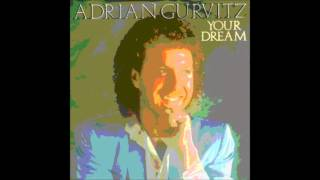 Adrian Gurvitz   Your dream