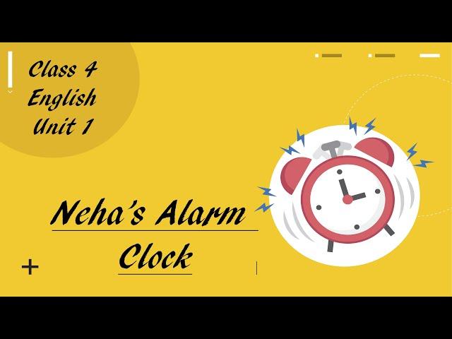 Neha's Alarm Clock class 4th English NCERT Unit 1