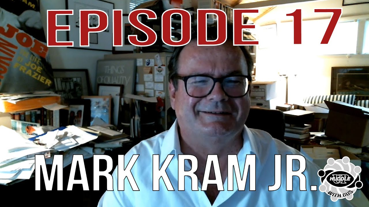 Mark Kram Jr. - Episode 17 - Huddle Up with Gus