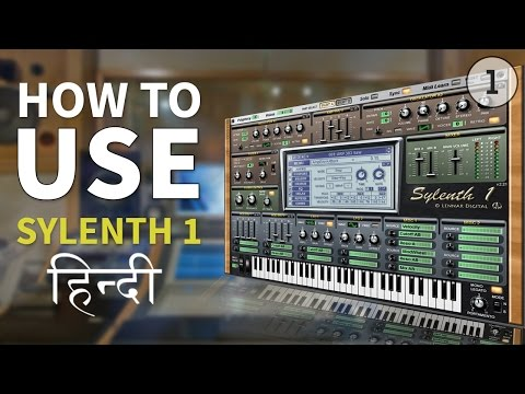 How to use : Sylenth 1 - Hindi Tutorial