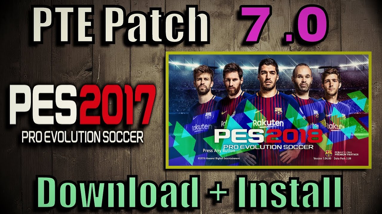 PES 2017) PTE Patch 7 0 (Unofficial by Fast Eagle) - Del Choc Web