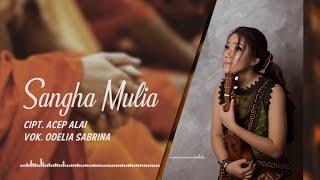 Odelia Sabrina Sangha Mulia MP3