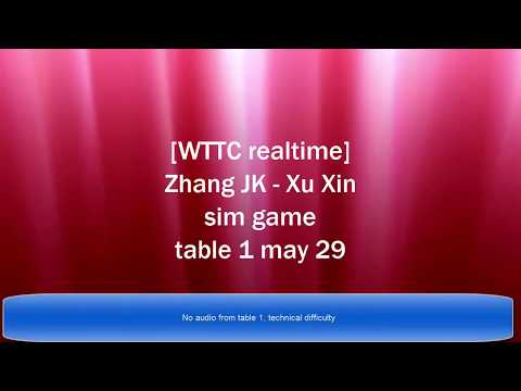 [WTTC'17 realtime] Zhang JK, Xu Xin simgame Table 1 (May 29, noon)