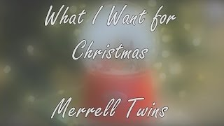 What I Want For Christmas - Merrell Twins - Lyric Video