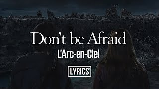 Gambar cover Don't be Afraid / L'Arc~en~Ciel (Lyrics)
