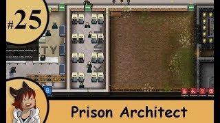 Prison architect part 25 - So many woofs