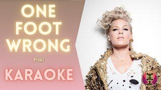 P!NK - One Foot Wrong (Karaoke)