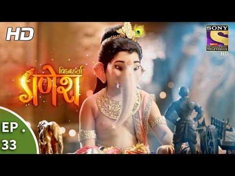 Vighnaharta Ganesh - विघ्नहर्ता गणेश - Ep 33 - 5th October, 2017