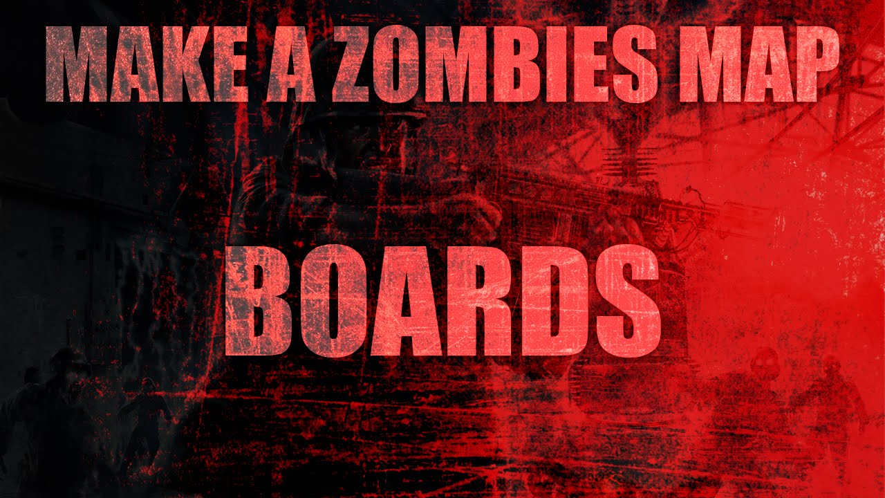 ZOMBIE BOARDS   Ep8 : How To Make A Custom Zombies Map on Call of ...