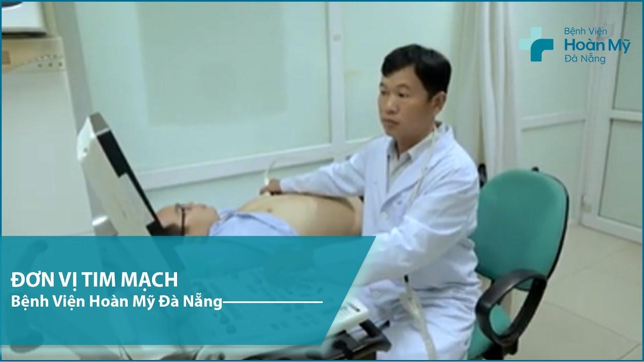 Đơn Vị Tim Mạch – Bệnh viện Hoàn Mỹ Đà Nẵng