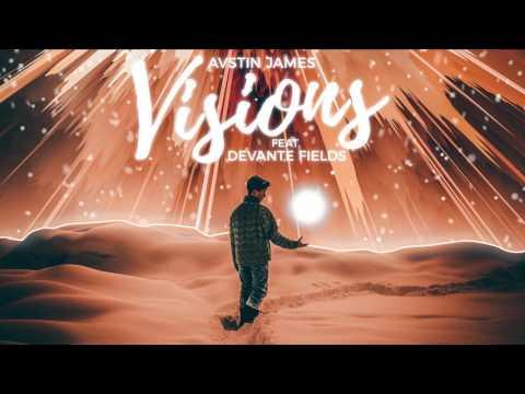 AVSTIN JAMES - Visions (feat. Devante Fields)