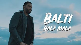 Balti - Hala Mala (2016) Video