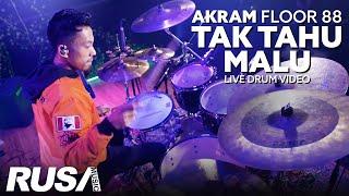Akram Floor 88 - Tak Tahu Malu (Atmosfera) Drum Cover