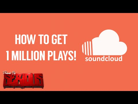 Artists & Music Producers: How To Get 1 Million Plays on Soundcloud | @SeriousBeats