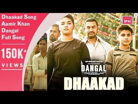 Dhaakad Song  Aamir Khan Version  Dangal  Aamir Khan  Full Song