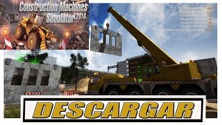 Descargar Construction Machines Simulator 2016 en Español