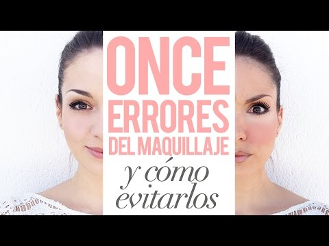 Los 11 HORRORES (errores) del maquillaje y cómo solucionarlos