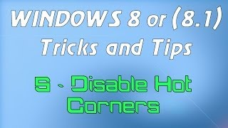 Windows 8 or (8.1) Tricks and Tips - 5 - Disable Hot Corners