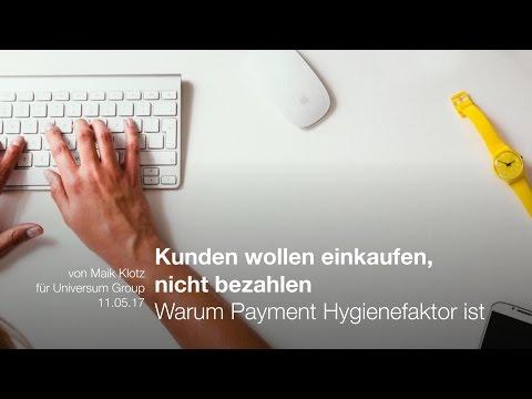 Maik Klotz: Kunden wollen einkaufen, nicht bezahlen - UNIVERSUM Business Event 2017