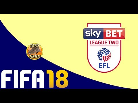 Fifa 18 - Os Times - 01 - 4º Divisão Inglesa -  EFL League Two