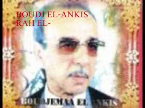 BOUDJ EL-ANKIS RAH EL GHALI RAH