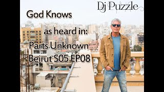 """Dj Puzzle """"God Knows"""" as heard in Parts Unknown Beirut S05"""