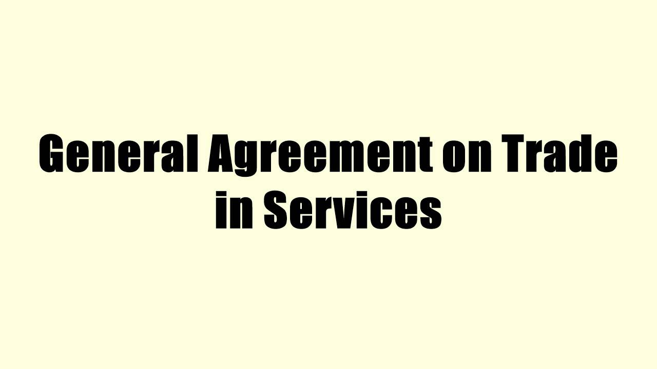 General Agreement On Trade In Services Youtube