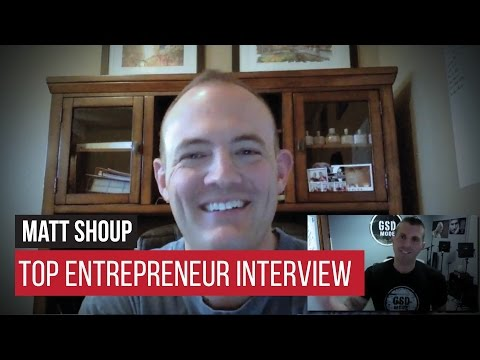 From being Unemployed $170K in Debt... to making MILLIONS! GSD Interview with Matt Shoup