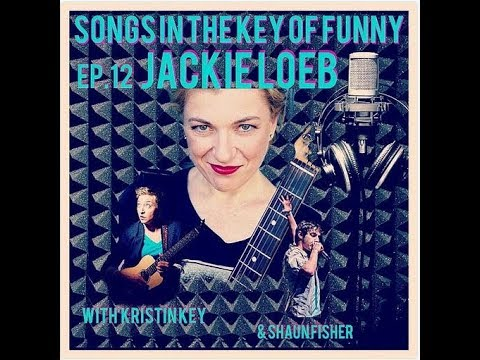 Songs in the Key of Funny Ep #12 with Jackie Loeb