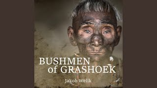 Bushmen of Grashoek